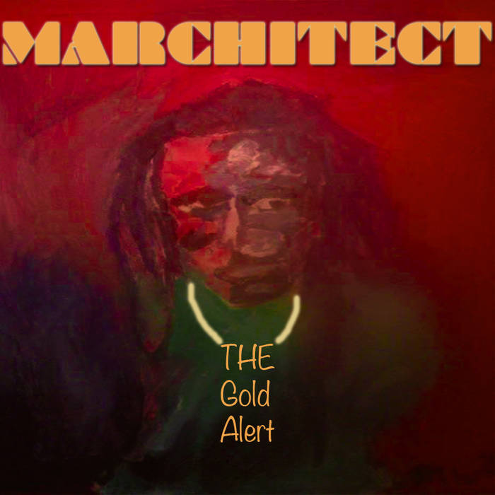 Marchitect, The Gold Alert