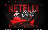 (Video) Young Fresh – Netflix & Chill Ft Steve Roxx @iyoungfresh