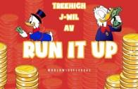[Video] Treehigh Ft j-wiL & AV – Run It Up @87treehigh