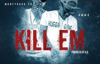 (Audio) Ammo Feat. Moneybagg Yo – Kill 'Em @Ammo_BH @MoneyBaggYo