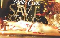 (Video) Teddie Cain – Save Somebody @TeddieCainJr