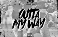 [Video] Overtime Boyz – Outta My Way @OvertimeBoyzSE