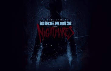 "New EP ""Dreams and Nightmares"" by Famed Producer Curtis Lamonz"