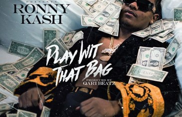 (Audio) Ronny Kash – Play Wit That Bag @_ronnykash_