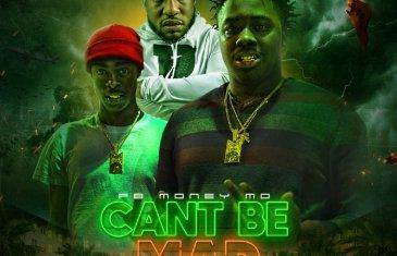 [Single] FB MONEY MO FT. LIL DONALD – Cant Be Mad | @Fbmoneymo @iamlildonald