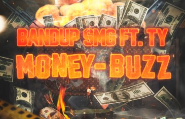 Bandup Smg – Buzz Feat. Ty Money | @BandupSmg