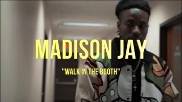"Madison Jay Drops New Video "" Walk N Da Booth"" @themadisonjay"