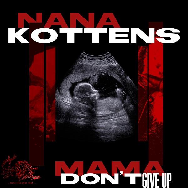 Nana Kottens – Mama Don't Give Up