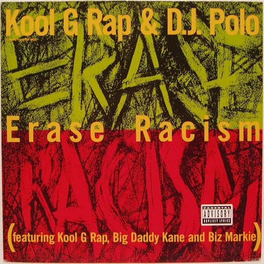 "Kool G Rap & DJ Polo ft Biz Markie & Big Daddy Kane ""Erase Racism"" (1990)"