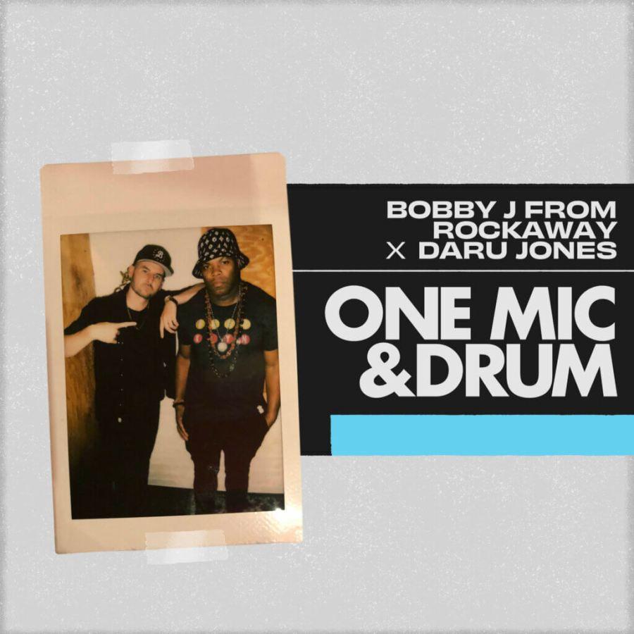Bobby J From Rockaway & Daru Jones - One Mic & Drum
