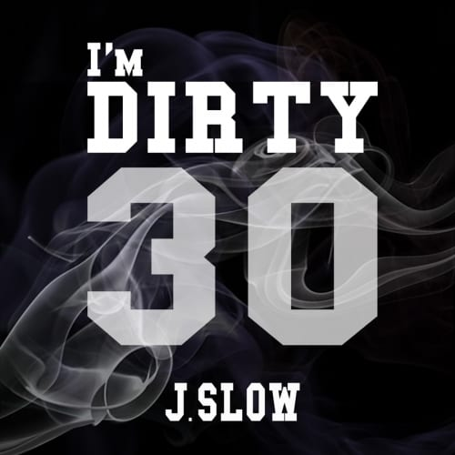 J.slow - I'm Dirty cover