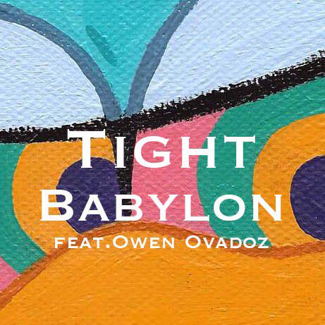 Babylon - Tight (Feat. Owen Ovadoz) cover
