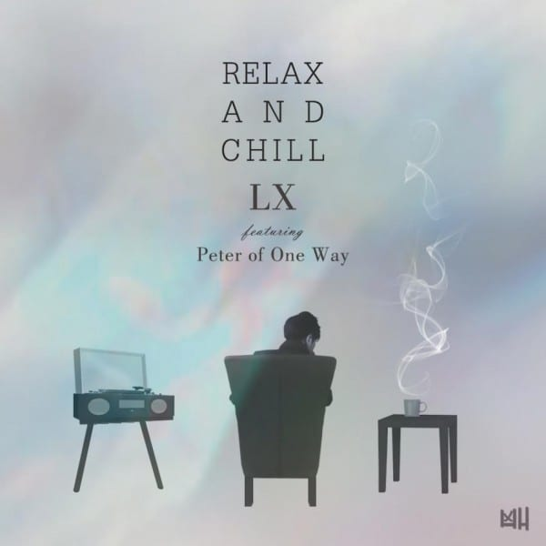 LX - Relax and Chill (Feat. Peter of One Way) cover