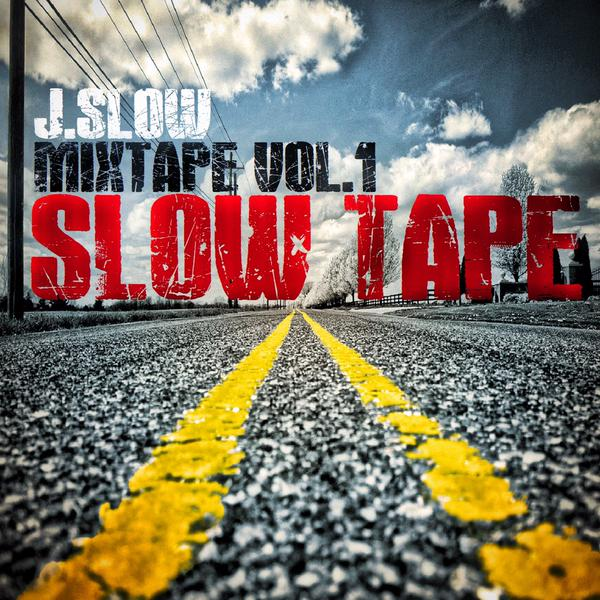 J.slow - Mixtape Vol. 1 Slow Tape (cover)