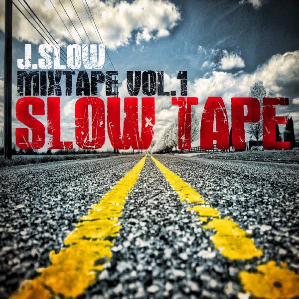 J.slow - Mixtape Vol. 1 Slow Tape (cover)