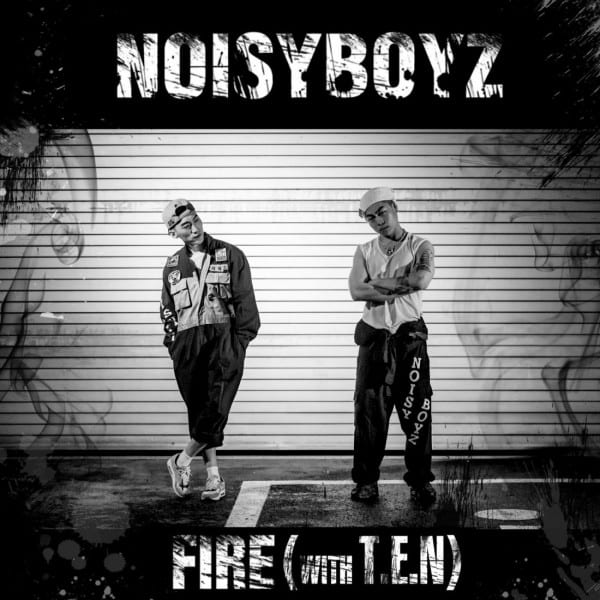 NoisyBoyz - Fire (With T.E.N) cover
