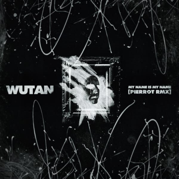 Wutan - My Name Is My Name (Pierrot Remix) cover