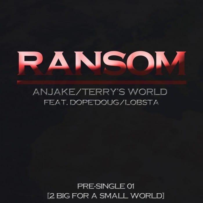 ANJAKE, Terry's World - Ransom (Feat. Dope'Doug, Lobsta) cover