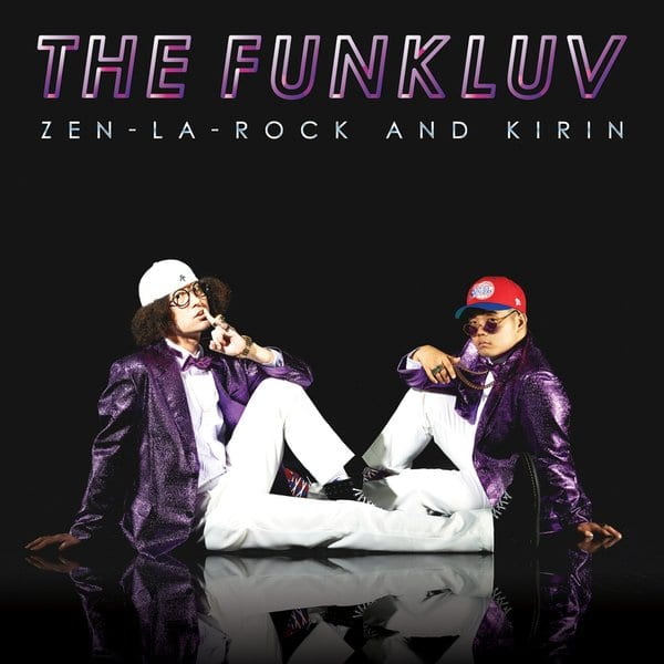 ZEN-LA-ROCK and Kirin - The Funkluv (cover)