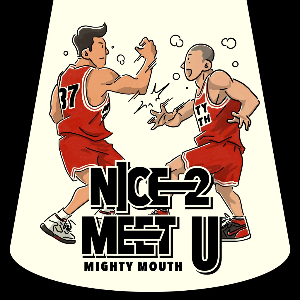 Mighty Mouth - Nice 2 Meet You (cover)