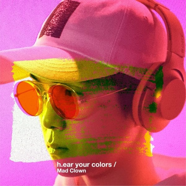 Mad Clown - h.ear your colors (album cover)