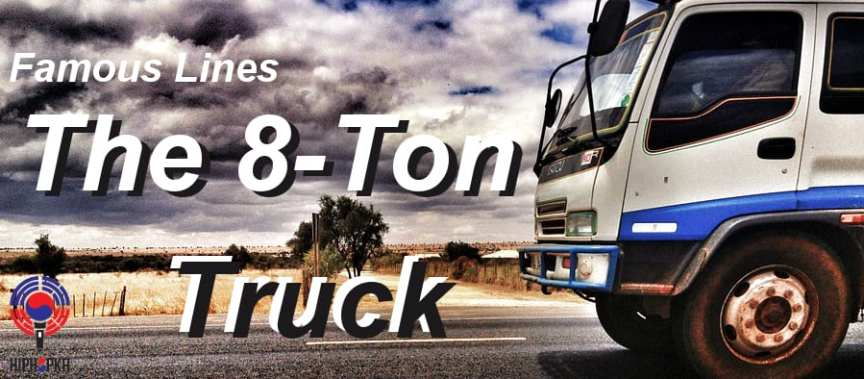 Famous Lines: The 8-Ton Truck