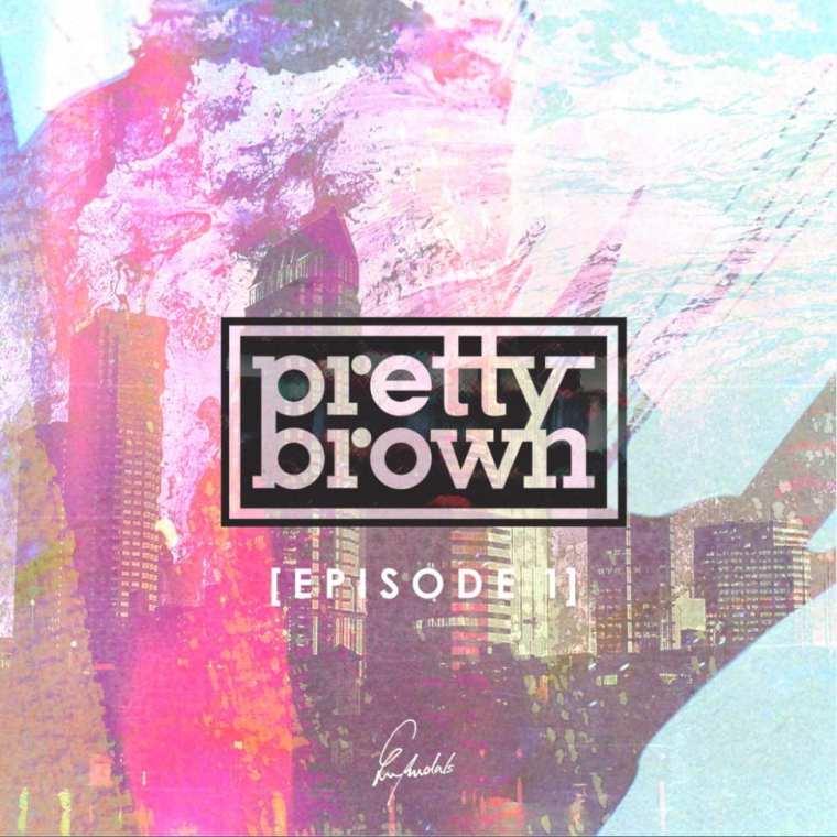 Pretty Brown - Episode 1 (album cover)
