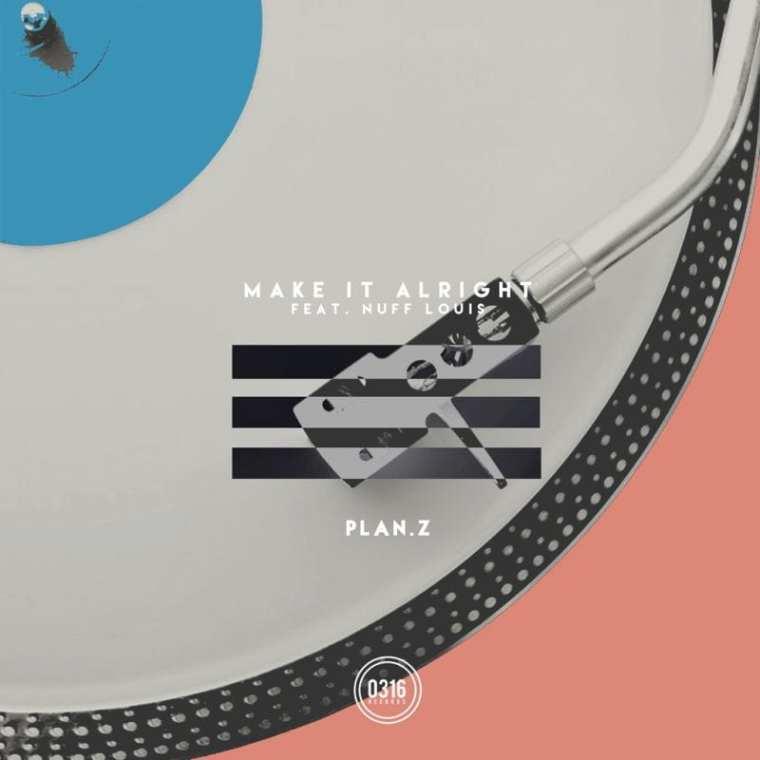 Plan.Z - Make It Alright (cover art)