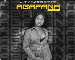 Angelic – Abafana Ft. Afro Brotherz Hiphopza - Angelic – Abafana Ft. Afro Brotherz