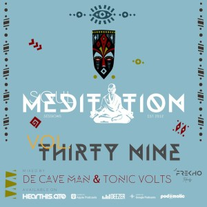 De Cave Man TonicVolts – Soul Meditation Sessions 39 Hiphopza - De Cave Man & TonicVolts – Soul Meditation Sessions 39