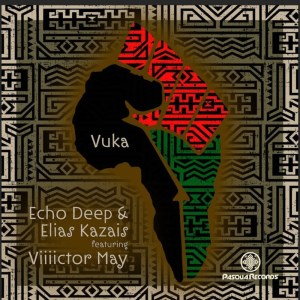 Echo Deep Elias Kazais – Vuka Ft. Viiiictor May Hiphopza - Echo Deep & Elias Kazais – Vuka Ft. Viiiictor May