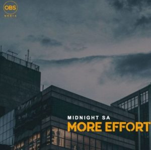 Midnight SA – More Effort Original Mix 300x298 - Midnight SA – More Effort (Original Mix)