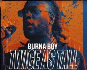 Burna Boy ft. Youssou Nu2019Dour – Level Up Twice As Tall 14 Hip Hop More - Burna Boy – Wonderful