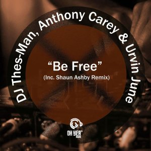 DJ Thes Man Anthony Carey Urvin June – Be Free Original Mix Hiphopza - DJ Thes-Man, Anthony Carey & Urvin June – Be Free (Original Mix)