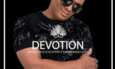 Pastor The DJ – Devotion ft. DJ Vitoto Mthandazo Gatya - Pastor The DJ – Devotion ft. DJ Vitoto & Mthandazo Gatya