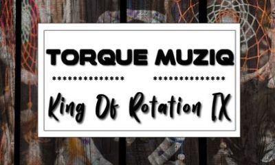 TorQue MuziQ   King Of Rotation Part IX  zatunes co za - EP: TorQue MuziQ – King Of Rotation Part VIII