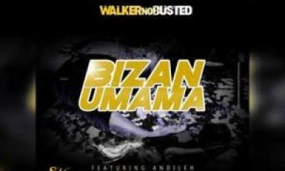 Walker no Busted – BizanUmama Ft. Andileh Hiphopza - Walker no Busted – Bizan'Umama Ft. Andileh