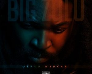 download big zulu ushun wenkabi album 300x300 Hip Hop More - Big Zulu – Ushun Wenkabi ft. Anzo