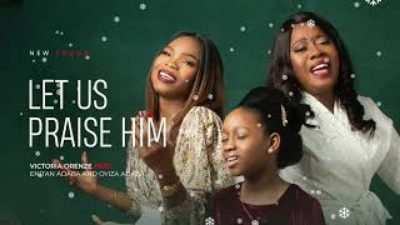 Victoria Orenze   Let Us Praise Him Ft Enitan Adaba Oyiza Hip Hop More - Victoria Orenze – Let Us Praise Him Ft. Enitan Adaba, Oyiza