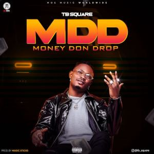 tbsquare Hip Hop More 300x300 - TB Square – MDD (Money Don Drop)