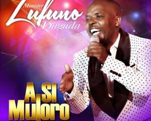 Lufuno Dagada – A Si Muloro Minister mp3 download zamusic Hip Hop More - Lufuno Dagada – A Si Muloro