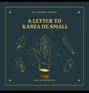 Mr 606 Mastersoul – A Letter To Kabza De Small mp3 download zamusic Hip Hop More 3 286x300 - Mr 606 Mastersoul – Something About You(Ft.Phoroza 03)