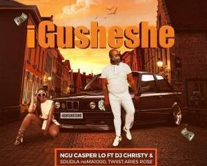 Ngu Casper Lo – Igusheshe Ft. Dj Christy Sdudla NoMa1000 Twiist Aries Rose mp3 download zamusic Hip Hop More - Ngu Casper Lo – Igusheshe Ft. Dj Christy, Sdudla NoMa1000, Twiist & Aries Rose