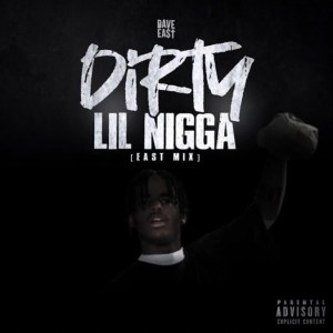 Dave East Dirty Lil Nigga Life Is Good EastMix Hip Hop More 300x300 - Dave East – Dirty Lil Nigga (Life Is Good EastMix)