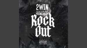 2Win Young Nudy ROCK OUT Hip Hop More - 2Win & Young Nudy – ROCK OUT