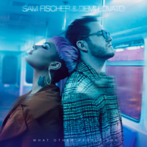 Demi Lovato Sam Fischer What Other People Say Hip Hop More 300x300 - Demi Lovato & Sam Fischer – What Other People Say