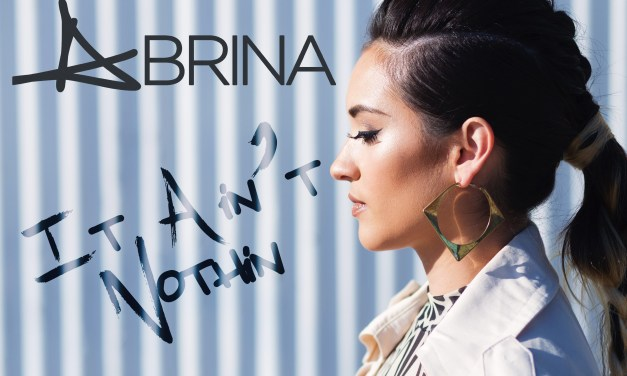 Abrina – It Ain't Nothin (Video)