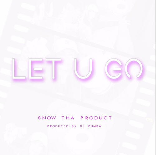 "Snow Tha Product – ""Let U Go"" (Audio)"
