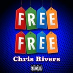 "Chris Rivers – ""Free Free"" (Fefe remix)"