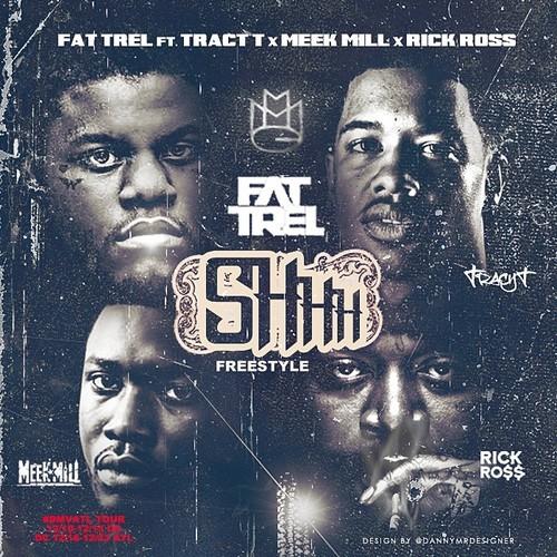 Fat Trel – Shhh (Remix) Ft Tracy T, Meek Mill & Rick Ross